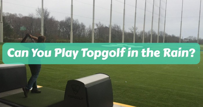 Can You Play Topgolf in the Rain