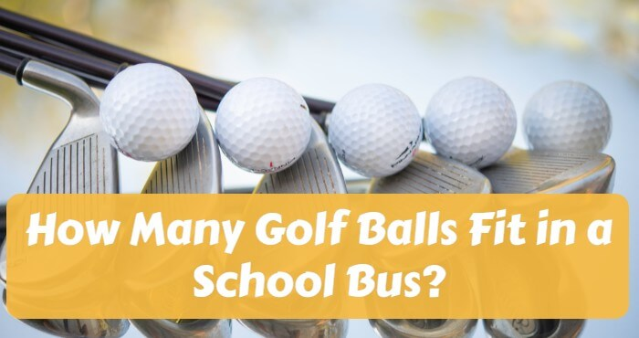 How Many Golf Balls Fit in a School Bus