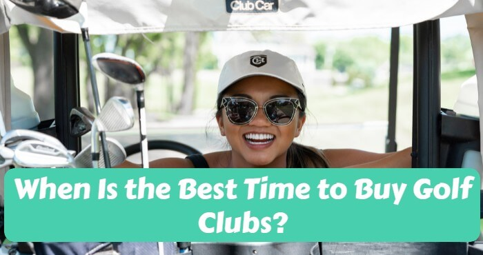 When Is the Best Time to Buy Golf Clubs