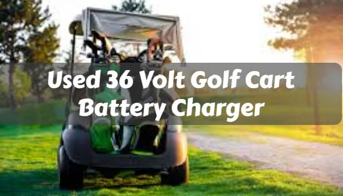 Used 36 Volt Golf Cart Battery Charger