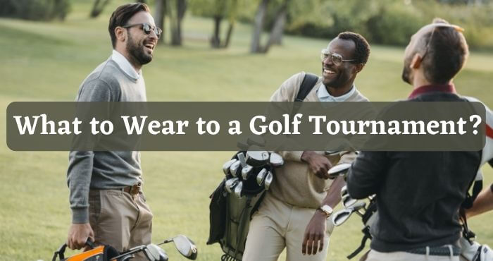 What to Wear to a Golf Tournament