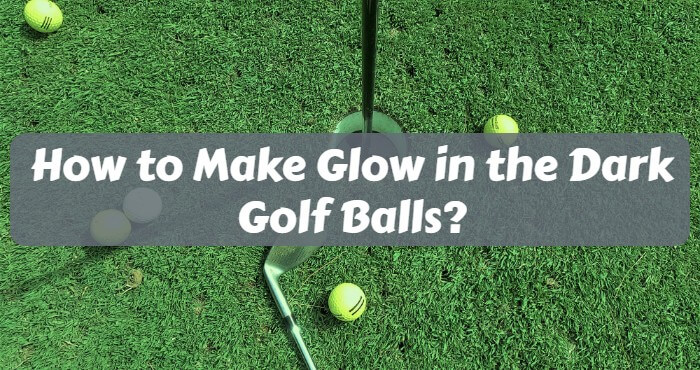 How to Make Glow in the Dark Golf Balls