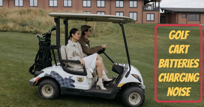 Do Golf Cart Batteries Make Noise When Charging