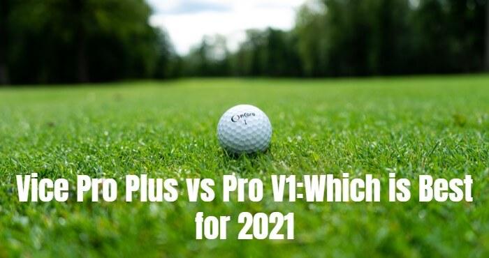 Vice Pro Plus vs Pro V1